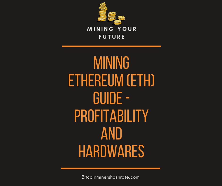 Mining Ethereum (ETH) Guide – Profitability and Hardware