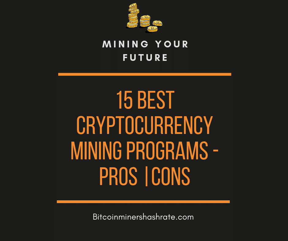 15 Best Cryptocurrency Mining Programs – Pros |Cons