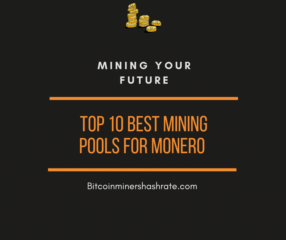Top 10 Best Mining Pools for Monero – High Profits 2019
