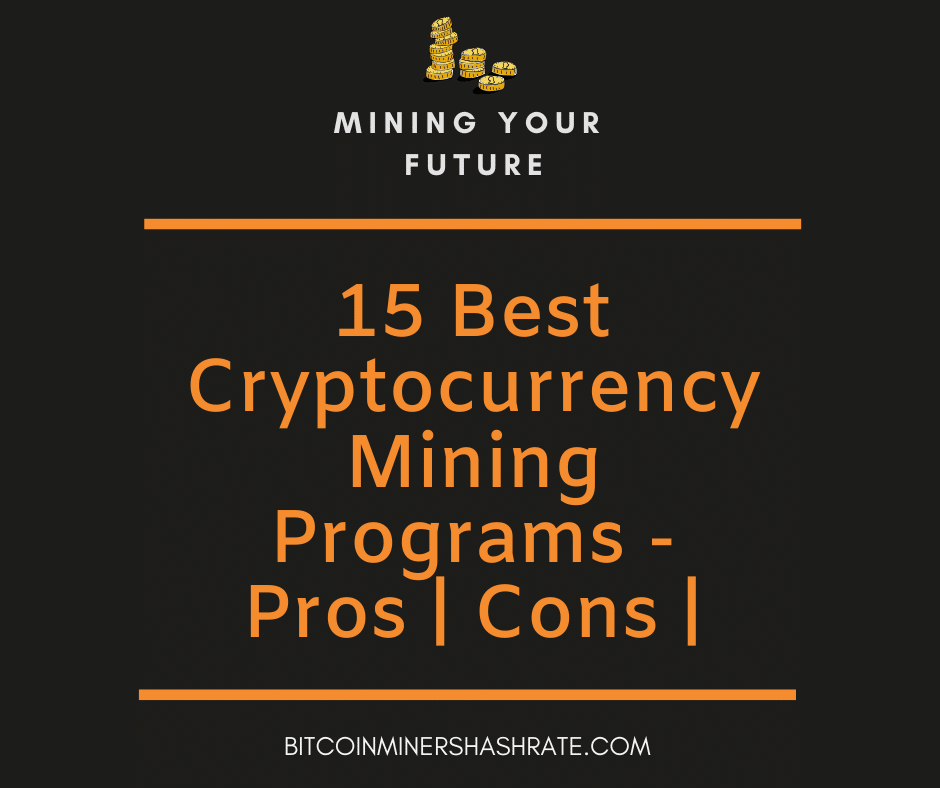 15 Best Cryptocurrency Mining Programs – Pros | Cons